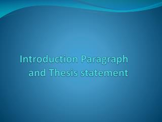 Introduction Paragraph and Thesis statement