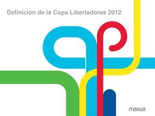 Definición de la Copa Libertadores 2012