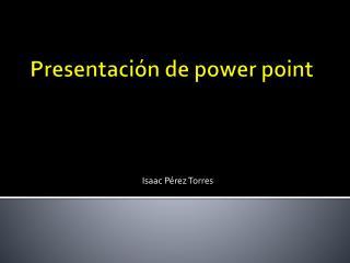 Presentación de power poin t
