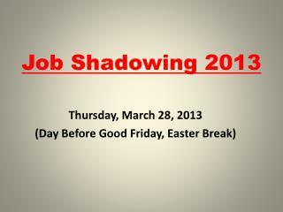 Job Shadowing 2013