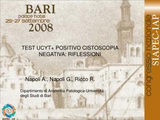 TEST UCYT+ POSITIVO CISTOSCOPIA NEGATIVA: RIFLESSIONI