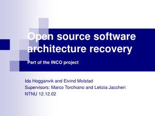 Open source software architecture recovery Part of the INCO project