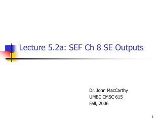 Lecture 5.2a: SEF Ch 8 SE Outputs