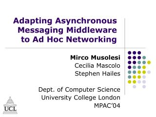 Adapting Asynchronous Messaging Middleware to Ad Hoc Networking