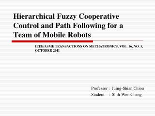 Hierarchical Fuzzy Cooperative Control and Path Following for a Team of Mobile Robots