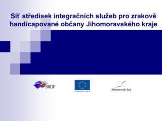 Síť středisek integračních služeb pro zrakově handicapované občany Jihomoravského kraje