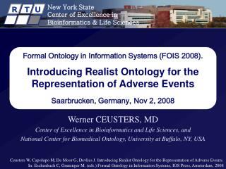 Werner CEUSTERS, MD Center of Excellence in Bioinformatics and Life Sciences, and