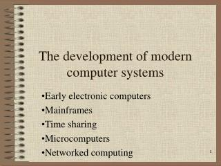 The development of modern computer systems