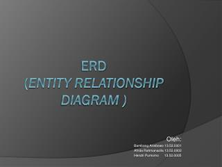 ERD ( Entity Relationship Diagram  )