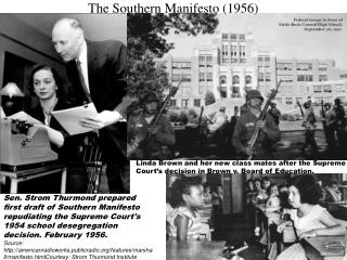 Sen. Strom Thurmond prepared first draft of Southern Manifesto repudiating the Supreme Courts 1954 school desegregation