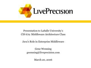 Presentation to LaSalle University's CIS 679: Middleware Architecture Class