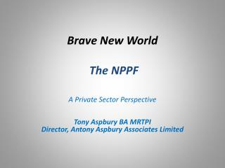 Brave New World  The NPPF