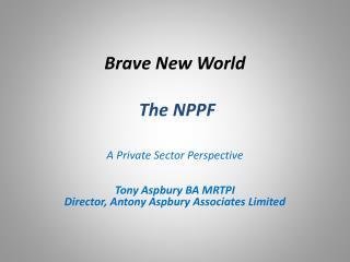 Brave New World The NPPF