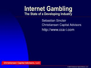 Internet Gambling The State of a Developing Industry