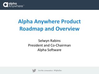 Alpha Anywhere  Product  Roadmap  and Overview