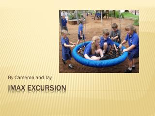 Imax excursion