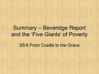 Summary – Beveridge Report and the 'Five Giants' of Poverty