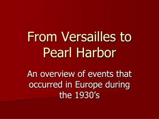 From Versailles to Pearl Harbor