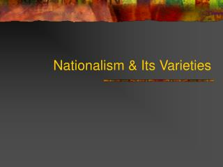 Nationalism & Its Varieties