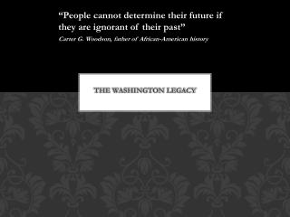 The Washington Legacy