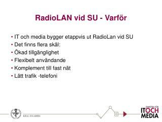 RadioLAN vid SU - Varför