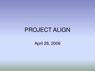 PROJECT ALIGN