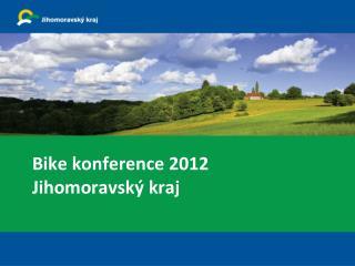 Bike konference 2012 Jihomoravský kraj