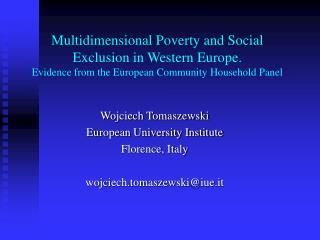 Wojciech Tomaszewski European University Institute Florence, Italy wojciech.tomaszewski@iue.it