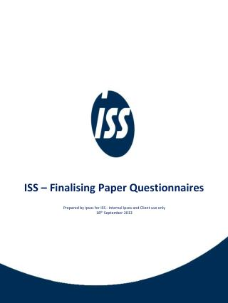 ISS – Finalising Paper Questionnaires
