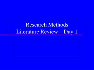 Research Methods Literature Review – Day 1