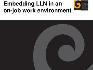 Embedding LLN in an on-job work environment