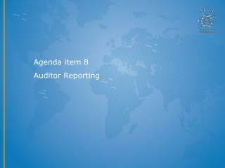 Agenda item 8 Auditor Reporting