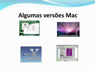 Algumas versões Mac