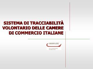 SISTEMA  DI  TRACCIABILITÀ VOLONTARIO DELLE CAMERE  DI  COMMERCIO ITALIANE