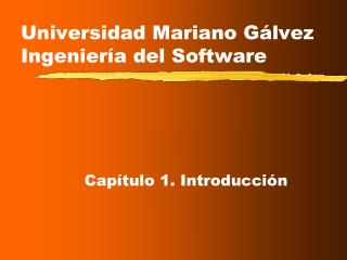 Universidad Mariano Gálvez  Ingeniería del Software