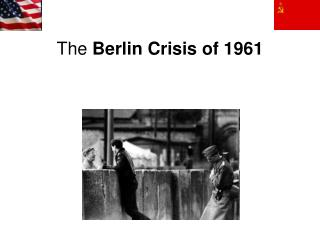 The  Berlin Crisis of 1961