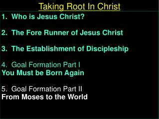 1.  Who is Jesus Christ?			 2.  The Fore Runner of Jesus Christ