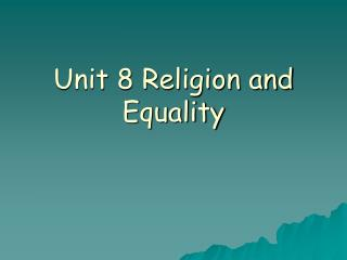 Unit 8 Religion and Equality