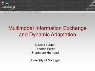 Multimodal Information Exchange  and Dynamic Adaptation
