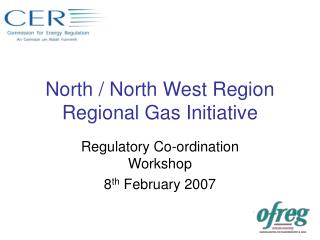 North / North West Region Regional Gas Initiative