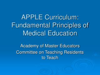 APPLE Curriculum: Fundamental Principles of Medical Education
