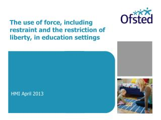 The use of force, including restraint and the restriction of liberty, in education settings