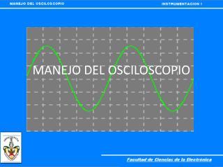 MANEJO DEL OSCILOSCOPIO