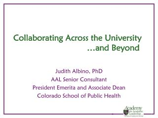 Collaborating Across the University                  …and Beyond