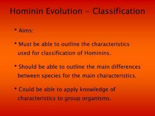 Hominin Evolution - Classification