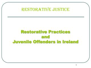 Restorative Practices  and  Juvenile Offenders in Ireland