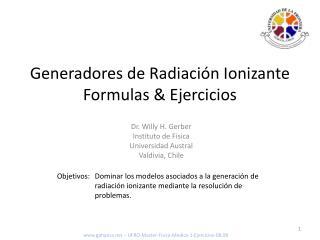 Generadores de Radiaci�n Ionizante  Formulas & Ejercicios