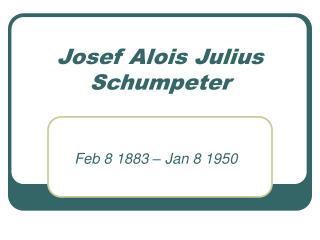 Josef Alois Julius Schumpeter