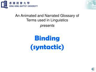 Binding syntactic