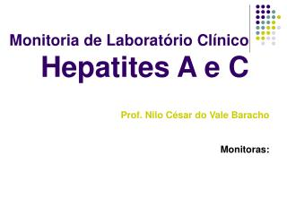 Prof. Nilo César do Vale Baracho Monitoras: